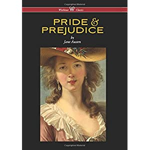 Pride and Prejudice (Wisehouse Classics - With Illustrations by H.M. Brock) (2016)