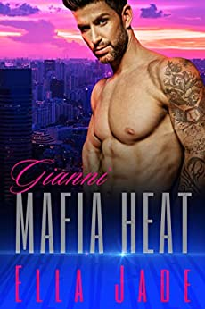 Gianni (Mafia Heat Book 2) by [Jade, Ella]