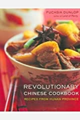 Revolutionary Chinese Cookbook – Recipes from Hunan Province Hardcover