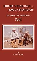 Front Verandah - Back Verandah: Memories of a Child of the Raj