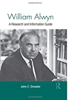 William Alwyn: A Research and Information Guide (Routledge Music Bibliographies)