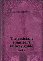 The Assistant Engineer's Railway Guide Part 2