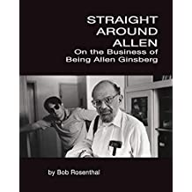 Straight Around Allen: On the Business of Being Allen Ginsberg