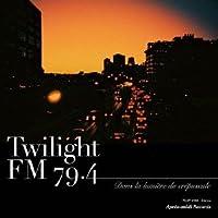 Twilight FM 79.4 – Dans la lumière du crépscule