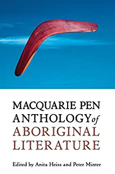 Macquarie PEN Anthology of Aboriginal Literature by [Heiss, Anita, Minter, Peter]