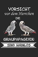 Vorsicht vor dem Herrchen die Graupapageien sind Harmlos: Notizbuch A5 Kariert Lustig Geschenk mit Spruch Papagei Graupapagei Sittich Voegel Haustier