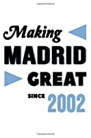 Making Madrid Great Since 2002: College Ruled Journal or Notebook (6x9 inches) with 120 pages