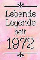 Lebende Legende 1972: DIN A5 • Punkteraster 120 Seiten • Kalender • Notizbuch • Notizblock • Block • Terminkalender • Abschied • Abschiedsgeschenk • Ruhestand • Arbeitskollege • Geburtstag