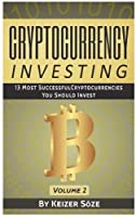 Cryptocurrency Investing: 13 most successful Cryptocurrencies you should Invest