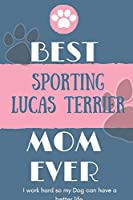 Best  Sporting Lucas Terrier Mom Ever Notebook  Gift: Lined Notebook  / Journal Gift, 120 Pages, 6x9, Soft Cover, Matte Finish