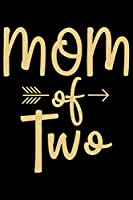 Mom Of Two: Mother's Day Mom Journal Notebook Gifts, Funny Mom Mother Notebook Journal Diary, Gifts for Mom from Daughter & Son, Birthday Gifts for Mom