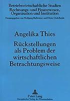 Rueckstellungen ALS Problem Der Wirtschaftlichen Betrachtungsweise (Betriebswirtschaftliche Studien)