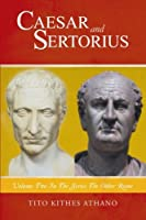 Caesar and Sertorius: Volume Two in the Series the Other Rome
