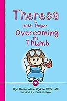 Theresa the Habit Helper: Overcoming the Thumb