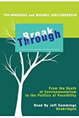 Break Through: From the Death of Environmentalism to the Politics of Possibility Preloaded Digital Audio Player
