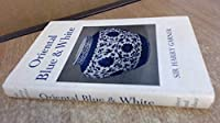 Oriental Blue and White (Monographs on Pottery & Porcelain)