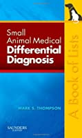 Small Animal Medical Differential Diagnosis: A Book of Lists, 1e