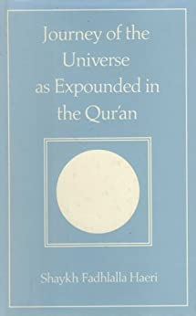 [Haeri, Shaykh Fadhlalla]のJourney of the Universe as Expounded in the Qur'an (English Edition)