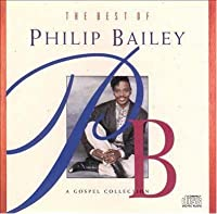 Best of Philip Bailey: A Gospel Collection [Analog]