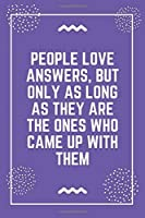 """People love answers, but only as long as they are the ones who came up with them: Best Teacher Notebook 