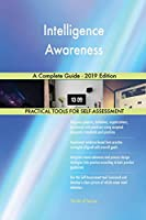 Intelligence Awareness A Complete Guide - 2019 Edition