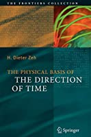 The Physical Basis of The Direction of Time (The Frontiers Collection)