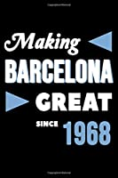 Making Barcelona Great Since 1968: College Ruled Journal or Notebook (6x9 inches) with 120 pages
