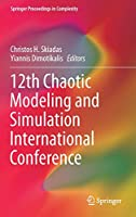 12th Chaotic Modeling and Simulation International Conference (Springer Proceedings in Complexity)