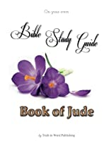 On-Your-Own Bible Study Guide: Book of Jude