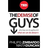 The Demise of Guys: Why Boys Are Struggling and What We Can Do About It (English Edition)