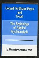 Conrad Ferdinand Meyer and Freud: The Beginnings of Applied Psychoanalysis