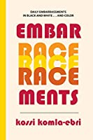 Embar-race-ments (Crossings)