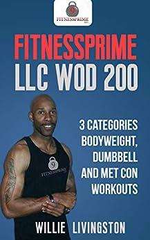 FITNESSPRIME LLC WOD 200 by [Livingston, Willie]