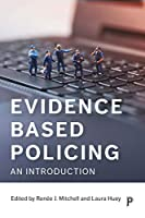 Evidence Based Policing: An Introduction