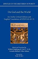 On God and the World: An Arabic Critical Edition and English Translation of Epistles 49-51 (Epistles of the Brethren of Purity)