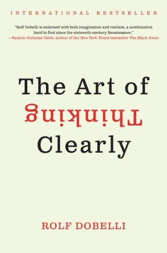 The Art of Thinking Clearly (English Edition)