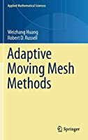 Adaptive Moving Mesh Methods (Applied Mathematical Sciences)