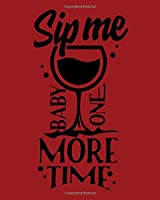 Sip Me Baby One More Time: Blank Recipe Book | Family Recipes