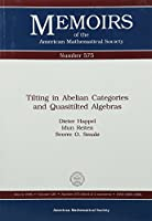Tilting in Abelian Categories and Quasitilted Algebras (Memoirs of the American Mathematical Society)
