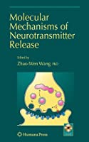Molecular Mechanisms of Neurotransmitter Release (Contemporary Neuroscience)