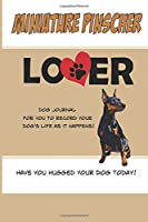 Miniature Pinscher Lover Dog Journal: Create a Diary on Life With Your Dog