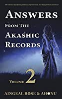 Answers From The Akashic Records Vol 2: Practical Spirituality for a Changing World