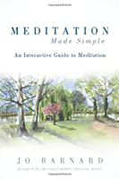 Meditation Made Simple: An Interactive Guide to Meditation