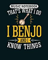Music Notebook: i benjo and i know things  College Ruled - 50 sheets, 100 pages - 8 x 10 inches