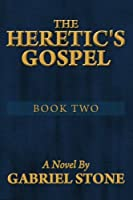 The Heretic's Gospel