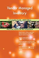 Vendor Managed Inventory A Complete Guide - 2020 Edition