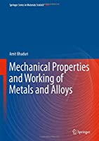 Mechanical Properties and Working of Metals and Alloys (Springer Series in Materials Science)