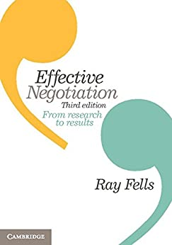 Effective Negotiation: From Research to Results by [Fells, Ray]