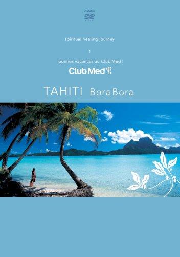 Bonne Vacances! -Le Paradis au club med- 1 ボラボラ(タヒチ) [DVD]