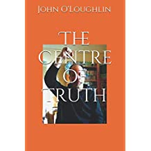 The Centre of Truth
